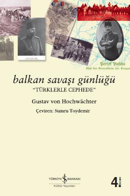 """Balkan Savaşı Günlüğü """"Türklerle Cephede"""""""