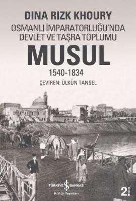 Musul 1540-1834 – Osmanlı İmparatorluğu'nda Devlet ve Taşra Toplumu
