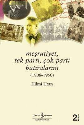 Meşrutiyet, Tek Parti, Çok Parti Hatıralarım (1908-1950)