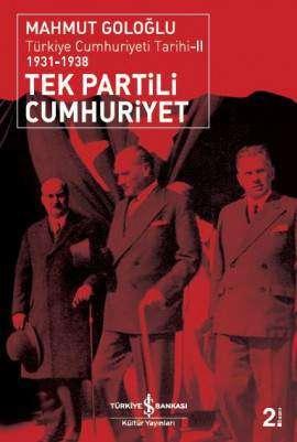 Tek Partili Cumhuriyet / Türkiye Cumhuriyeti Tarihi-II 1931-1938