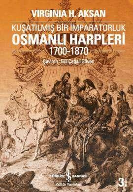 Osmanlı Harpleri 1700-1870 – Kuşatılmış Bir İmparatorluk