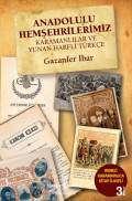 Anadolulu Hemşehrilerimiz – Karamanlılar ve Yunan Harfli Türkçe