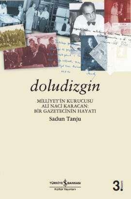 Doludizgin – Milliyet'in Kurucusu Ali Naci Karacan: Bir Gazetecinin Hayatı