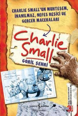 Charlie Small 1. Defter – Goril Şehri