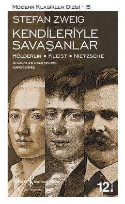 Kendileriyle Savaşanlar / Hölderlin – Kleist – Nietzsche