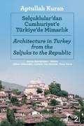 Selçuklular'dan Cumhuriyet'e Türkiye'de Mimarlık / Architecture in Turkey from the Seljuks to the Republic