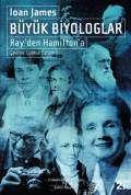 Büyük Biyologlar – Ray'den Hamilton'a