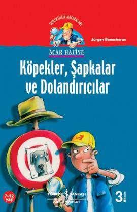 Acar Hafiye – Köpekler, Şapkalar ve Dolandırıcılar