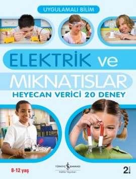 Uygulamalı Bilim – Elektrik ve Mıknatıslar