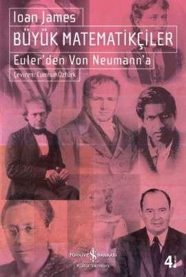 Büyük Matematikçiler – Euler'den Von Neumann'a