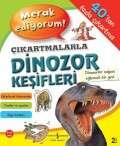 Merak Ediyorum! Çıkartmalarla Dinozor Keşifleri