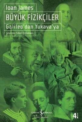 Büyük Fizikçiler – Galileo'dan Yukava'ya