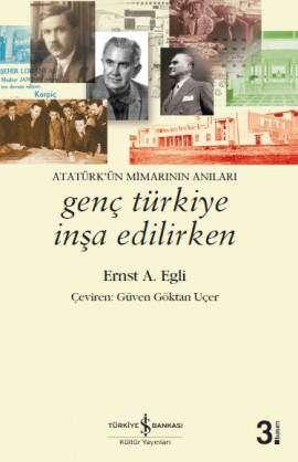 Genç Türkiye İnşa Edilirken – Atatürk'ün Mimarının Anıları