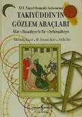 XVI. Yüzyıl Osmanlı Astronomu Takiyüddin'in Gözlem Araçları – Âlât-ı Rasadiyye li Zîc-i Şehinşâhiyye