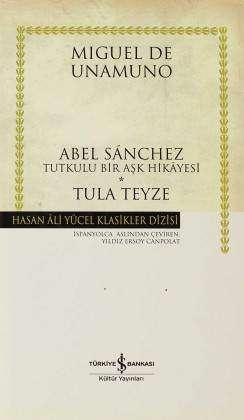 Abel Sánchez -Tutkulu Bir Aşk Hikâyesi- / Tula Teyze Ciltli