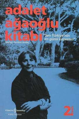 """Adalet Ağaoğlu Kitabı – """"Sen Türkiye'nin En Güzel Kazasısın"""""""
