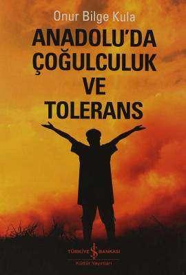 Anadolu'da Çoğulculuk ve Tolerans