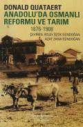 Anadolu'da Osmanlı Reformu ve Tarım 1876-1908