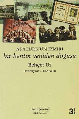 Atatürk'ün İzmiri – Bir Kentin Yeniden Doğuşu
