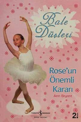 Bale Düşleri – Rose'un Önemli Kararı
