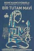 Bir Tutam Mavi / Toplu Eserleri-Yazılar 1954-1955