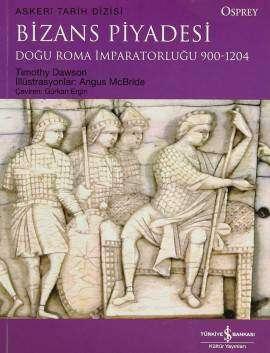Bizans Piyadesi Doğu Roma İmparatorluğu 900-1204