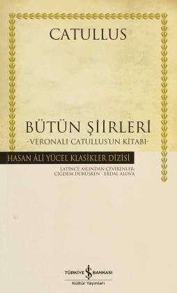 Bütün Şiirleri -Veronalı Catullus'un Kitabı-