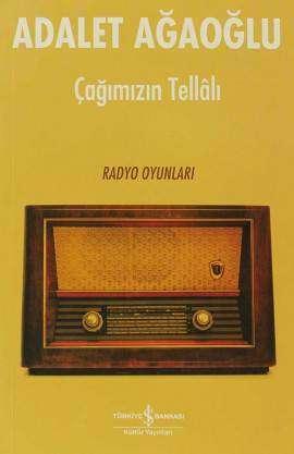Çağımızın Tellâlı – Radyo Oyunları