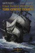 Erken Osmanlı Döneminde Türk-Ceneviz Ticareti