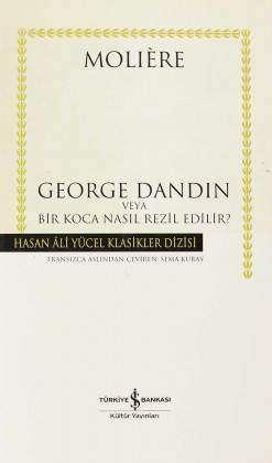George Dandin veya Bir Koca Nasıl Rezil Edilir? Ciltli