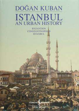Istanbul An Urban History – Byzantion Constantinopolis Istanbul
