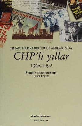 İsmail Hakkı Birler'in Anılarında CHP'li Yıllar 1946-1992