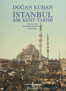 İstanbul Bir Kent Tarihi – Bizantion Konstantinopolis İstanbul
