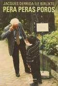 Jacques Derrida ile Birlikte Pera Peras Poros