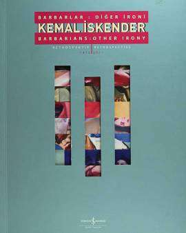 Kemal İskender – Barbarlar: Diğer İroni Retrospektif / Barbarians: Other Irony Retrospective 1975-2011
