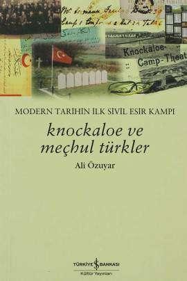 Knockaloe ve Meçhul Türkler – Modern Tarihin İlk Sivil Esir Kampı