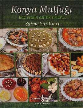 Konya Mutfağı – Bağ Evinin Asırlık Sırları…