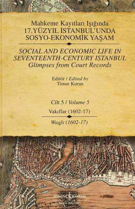 Mahkeme Kayıtları Işığında 17. Yüzyıl İstanbul'unda Sosyo-Ekonomik Yaşam Cilt 5