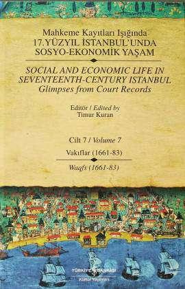 Mahkeme Kayıtları Işığında 17. Yüzyıl İstanbul'unda Sosyo-Ekonomik Yaşam Cilt 7