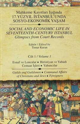 Mahkeme Kayıtları Işığında 17. Yüzyıl İstanbul'unda Sosyo-Ekonomik Yaşam Cilt 1