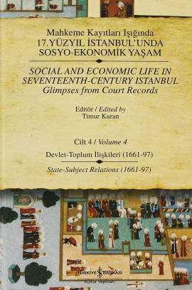 Mahkeme Kayıtları Işığında 17. Yüzyıl İstanbul'unda Sosyo-Ekonomik Yaşam Cilt 4