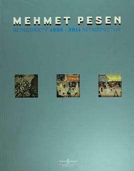 Mehmet Pesen Retrospektif 1956 – 2011 Retrospective