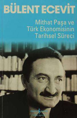 Mithat Paşa ve Türk Ekonomisinin Tarihsel Süreci