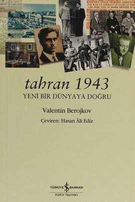 Tahran 1943 – Yeni Bir Dünyaya Doğru