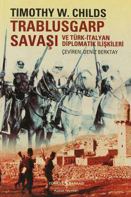 Trablusgarp Savaşı ve Türk-İtalyan Diplomatik İlişkileri