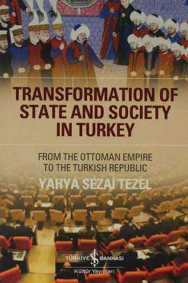 Transformation of State and Society in Turkey – From the Ottoman Empire to the Turkish Republic