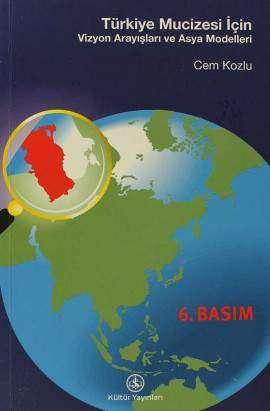 Türkiye Mucizesi için Vizyon Arayışları ve Asya Modelleri