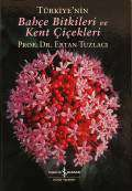 Türkiye'nin Bahçe Bitkileri ve Kent Çiçekleri