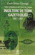 """""""Yeni Osmanlılar""""dan Bu Yana İngiltere'de Türk Gazeteciliği 1867-1967"""
