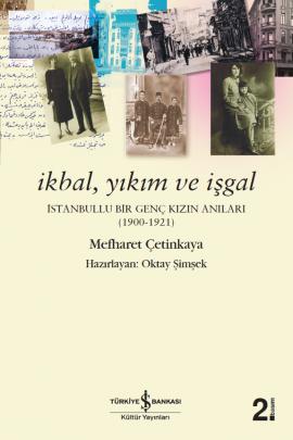 İkbal, Yıkım ve İşgal – İstanbullu Bir Genç Kızın Anıları (1900-1921)